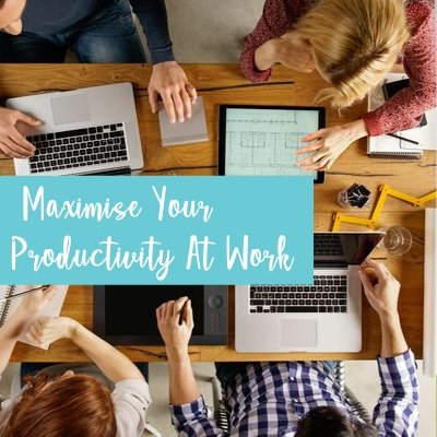 Maximise Productivity At Work