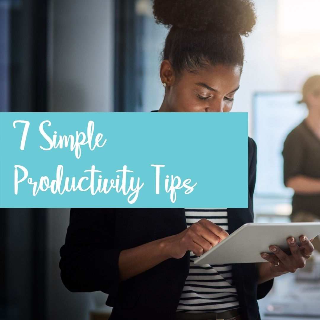 7 Simple Productivity Tips